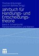 Jahrbuch F R Handlungs- Und Entscheidungstheorie: Band 4: Schwerpunkt Parteienwettbewerb Und Wahlen 9783531152028