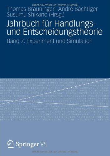 Jahrbuch F R Handlungs- Und Entscheidungstheorie: Band 7: Experiment Und Simulation 9783531196053