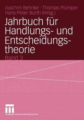 Jahrbuch F R Handlungs- Und Entscheidungstheorie: Band 3 9783531143392