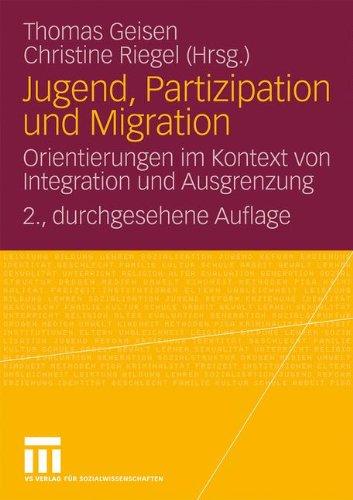 Jugend, Partizipation Und Migration: Orientierungen Im Kontext Von Integration Und Ausgrenzung 9783531166186