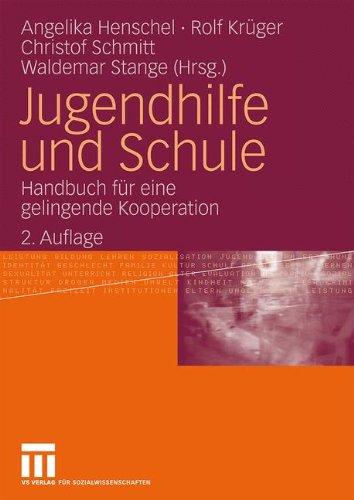Jugendhilfe Und Schule: Handbuch Fur Eine Gelingende Kooperation (2.Aufl. 2009) 9783531163734