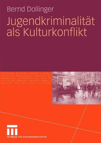 Jugendkriminalit T ALS Kulturkonflikt 9783531171548