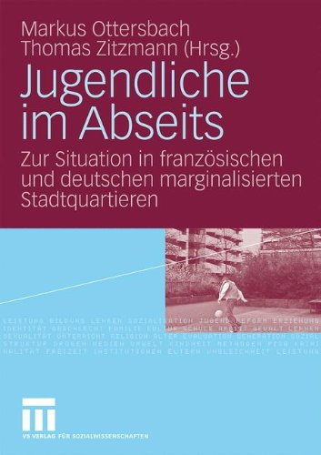 Jugendliche Im Abseits: Zur Situation in Franz Sischen Und Deutschen Marginalisierten Stadtquartieren 9783531156194