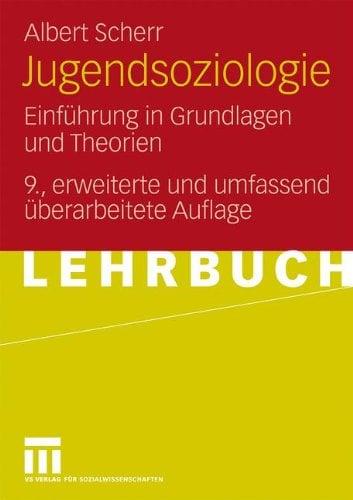 Jugendsoziologie: Einf Hrung in Grundlagen Und Theorien 9783531164809
