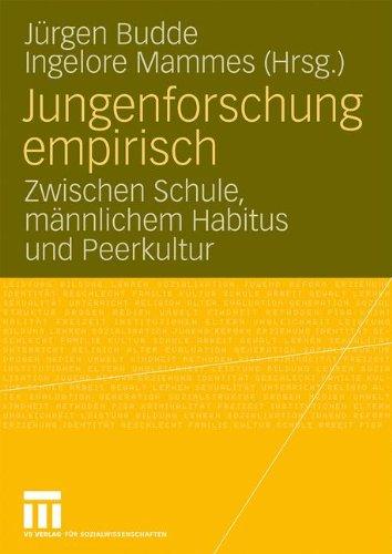 Jungenforschung Empirisch: Zwischen Schule, M Nnlichem Habitus Und Peerkultur 9783531166834