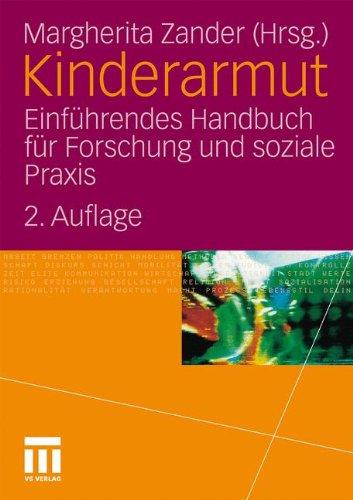 Kinderarmut: Einf Hrendes Handbuch Fur Forschung Und Soziale Praxis (2.Aufl. 2010) 9783531172675
