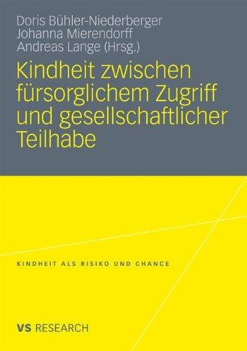 Kindheit Zwischen F Rsorglichem Zugriff Und Gesellschaftlicher Teilhabe 9783531164571