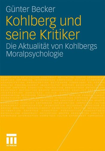Kohlberg Und Seine Kritiker: Die Aktualit T Von Kohlbergs Moralpsychologie 9783531176475