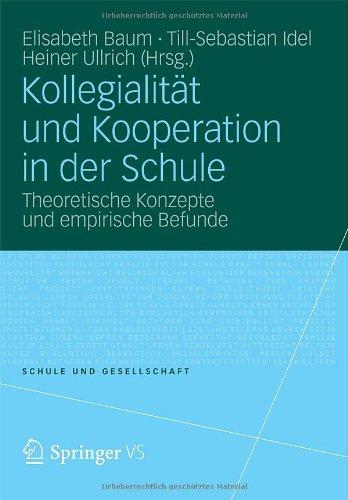 Kollegialit T Und Kooperation in Der Schule: Theoretische Konzepte Und Empirische Befunde 9783531181042