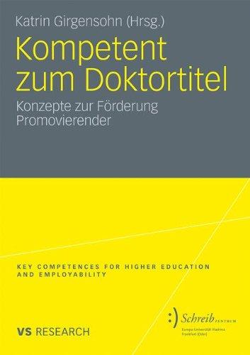 Kompetent Zum Doktortitel: Konzepte Zur F Rderung Promovierender 9783531172729