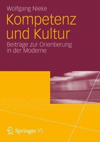 Kompetenz Und Kultur: Beitr GE Zur Orientierung in Der Moderne
