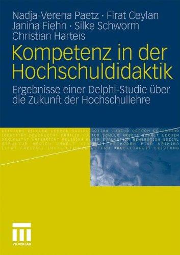 Kompetenz in Der Hochschuldidaktik: Ergebnisse Einer Delphi-Studie Uber Die Zukunft Der Hochschullehre (2011) 9783531178325