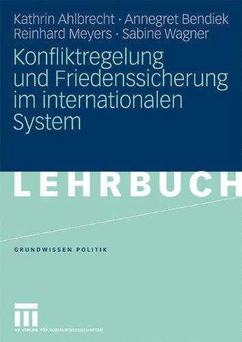 Konfliktregelung Und Friedenssicherung Im Internationalen System 9783531154411