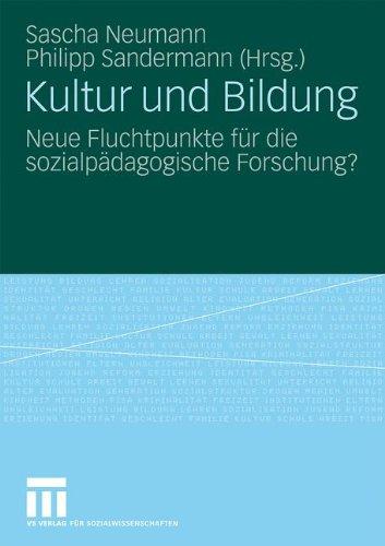Kultur Und Bildung: Neue Fluchtpunkte Fur Die Sozialp Dagogische Forschung? (2009) 9783531161938