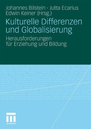 Kulturelle Differenzen Und Globalisierung: Herausforderungen Fur Erziehung Und Bildung (2011) 9783531171869