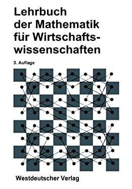 Lehrbuch Der Mathematik Fur Wirtschaftswissenschaften 9783531112107
