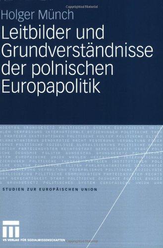Leitbilder Und Grundverst Ndnisse Der Polnischen Europapolitik 9783531153636