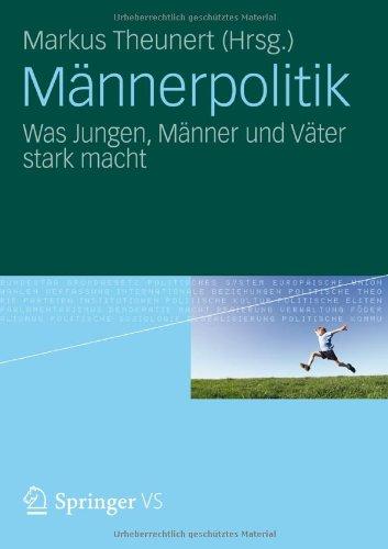 M Nnerpolitik: Was Jungen, M Nner Und V Ter Stark Macht 9783531184197