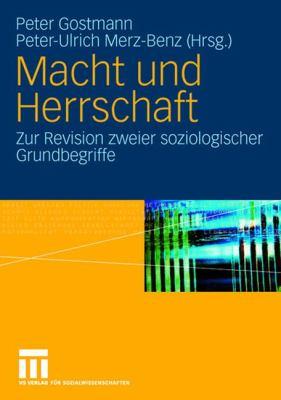 Macht Und Herrschaft: Zur Revision Zweier Soziologischer Grundbegriffe 9783531153650