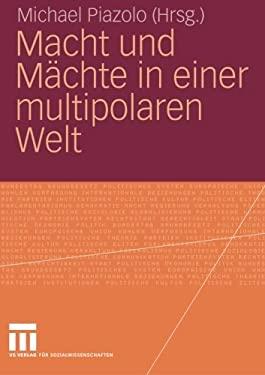 Macht Und M Chte in Einer Multipolaren Welt 9783531145471