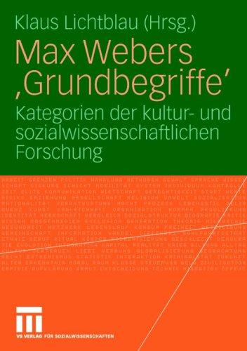 Max Webers 'Grundbegriffe': Kategorien Der Kultur- Und Sozialwissenschaftlichen Forschung 9783531148106