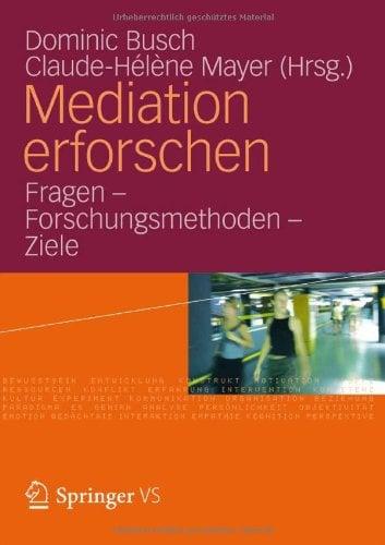 Mediation Erforschen: Fragen Forschungsmethoden - Ziele 9783531186849