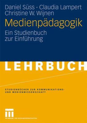 Medienp Dagogik: Ein Studienbuch Zur Einf Hrung 9783531138947