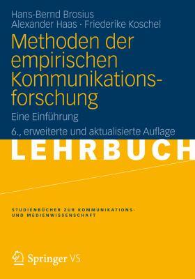 Methoden Der Empirischen Kommunikationsforschung: Eine Einf Hrung 9783531176086