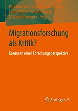 Migrationsforschung ALS Kritik?: Kontur Einer Forschungsperspektive 9783531186221