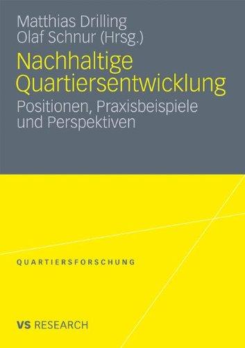 Nachhaltige Quartiersentwicklung: Positionen, Praxisbeispiele Und Perspektiven 9783531183565
