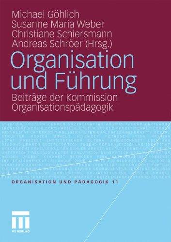 Organisation Und F Hrung: Beitr GE Der Kommission Organisationsp Dagogik 9783531181035