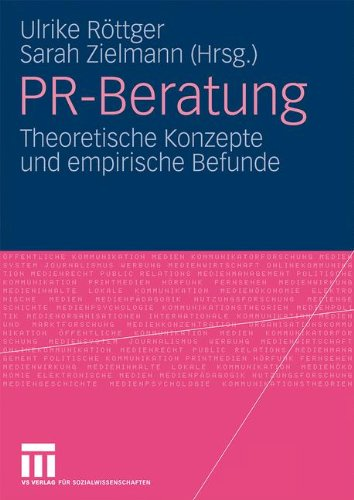 PR-Beratung: Theoretische Konzepte Und Empirische Befunde 9783531169552