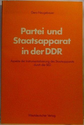 Partei Und Staatsapparat in Der Ddr: Aspekte Der Instrumentalisierung Des Staatsapparats Durch Die sed 9783531114477