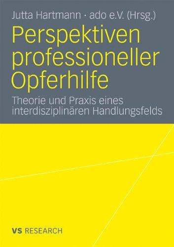 Perspektiven Professioneller Opferhilfe: Theorie Und Praxis Eines Interdisziplin Ren Handlungsfelds 9783531172903