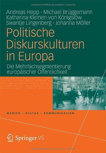 Politische Diskurskulturen in Europa: Die Mehrfachsegmentierung Europ Ischer Ffentlichkeit 9783531178639