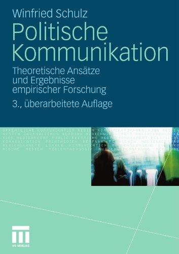 Politische Kommunikation: Theoretische ANS Tze Und Ergebnisse Empirischer Forschung 9783531172224
