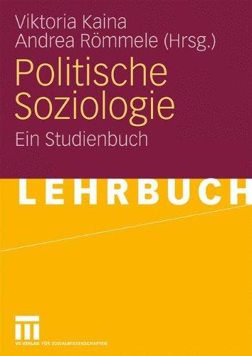 Politische Soziologie: Ein Studienbuch 9783531150499