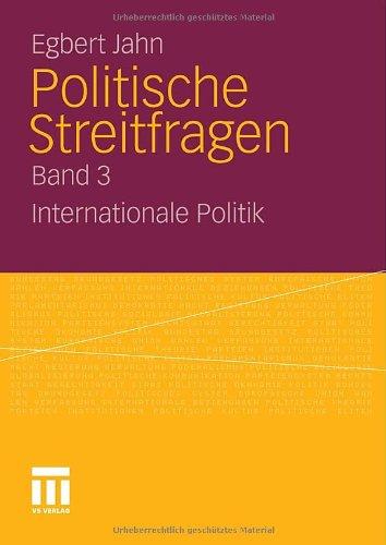 Politische Streitfragen: Internationale Politik - Band 3 9783531186184