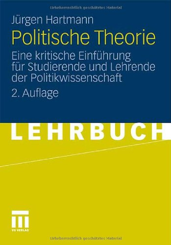 Politische Theorie: Eine Kritische Einf Hrung F R Studierende Und Lehrende Der Politikwissenschaft 9783531185989