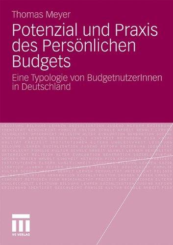 Potenzial Und Praxis Des Pers Nlichen Budgets: Eine Typologie Von Budgetnutzerinnen in Deutschland 9783531179308