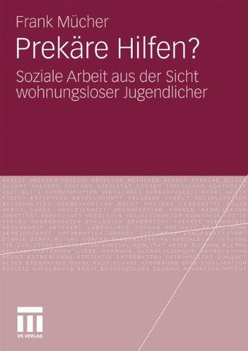 Prek Re Hilfen?: Soziale Arbeit Aus Der Sicht Wohnungsloser Jugendlicher 9783531176529