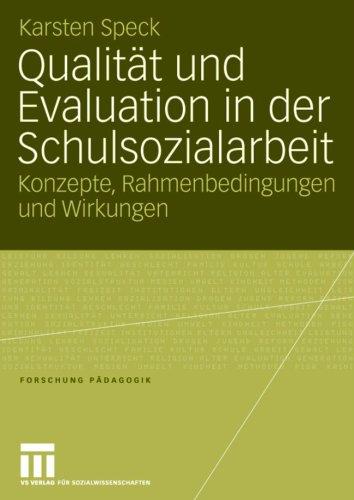 Qualit T Und Evaluation in Der Schulsozialarbeit: Konzepte, Rahmenbedingungen Und Wirkungen 9783531151748