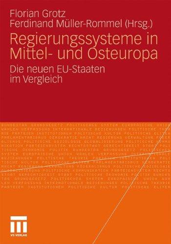 Regierungssysteme in Mittel- Und Osteuropa: Die Neuen Eu-Staaten Im Vergleich