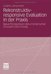 Rekonstruktiv-Responsive Evaluation in Der Praxis: Neue Perspektiven Dokumentarischer Evaluationsforschung