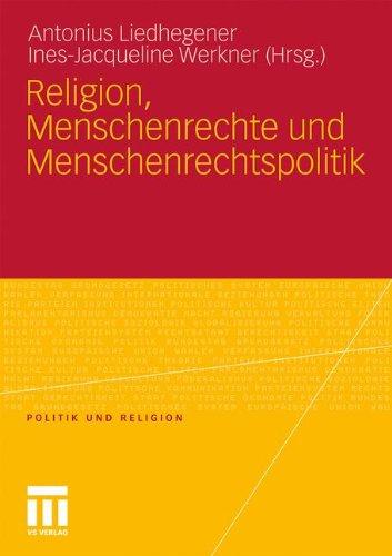 Religion, Menschenrechte Und Menschenrechtspolitik 9783531173122