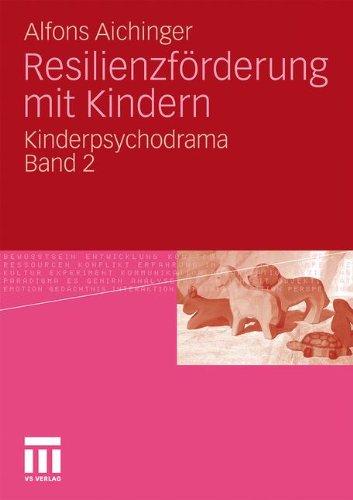 Resilienzf Rderung Mit Kindern: Kinderpsychodrama Band 2 9783531174686