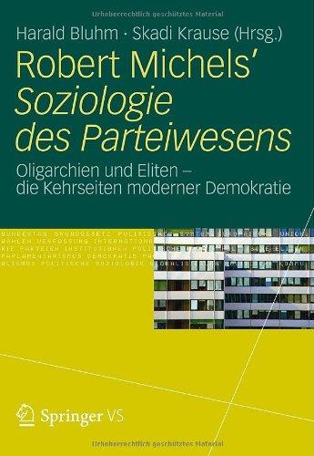 Robert Michels Soziologie Des Parteiwesens: Oligarchien Und Eliten Die Kehrseiten Moderner Demokratie 9783531182322