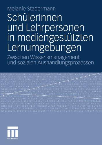 Sch Lerinnen Und Lehrpersonen in Mediengest Tzten Lernumgebungen: Zwischen Wissensmanagement Und Sozialen Aushandlungsprozessen 9783531179094