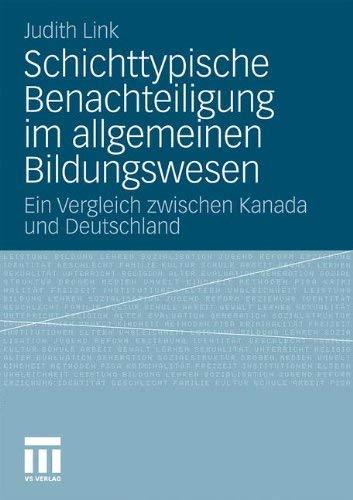 Schichttypische Benachteiligung Im Allgemeinen Bildungswesen: Ein Vergleich Zwischen Kanada Und Deutschland 9783531183503