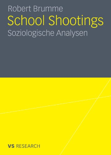School Shootings: Soziologische Analysen 9783531177458